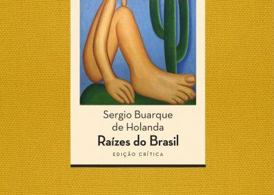 Raízes do Brasil, livro clássico de Sergio Buarque de Holanda, completou 80 anos (Divulgação)
